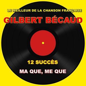 Gilbert Bécaud: Me que, Me que