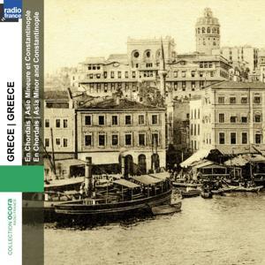 Grèce : Asie Mineure et Constantinople (Greece, Asia Minor)