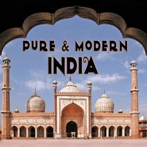 Pure & Modern India (World Music, Ethnic Lounge & Chillout)