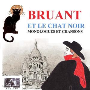 Bruant et le Chat Noir - Monologues et chansons