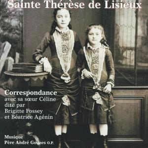 Sainte Thérèse de Lisieux : Correspondance avec sa soeur Céline
