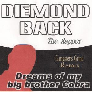 Dreams of My Big Brother Cobra (Gangster's Grind Remix)