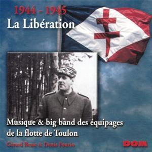 1944-1945 : La Libération (Musique et Big Band des équipages de la flotte de Toulon)