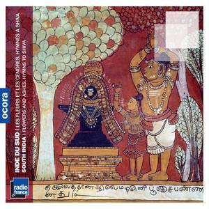 Inde du Sud : les fleurs et les cendres, hymnes à Shiva