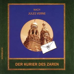 Der Kurier des Zaren (Eine Erzählung nach Jules Verne)