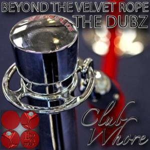 Beyond the Velvet Rope (The Dubz)