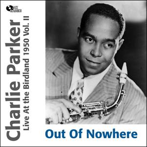 Out of Nowhere (Live At the Birdland 1950 Vol.2)