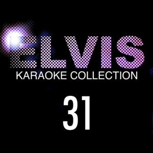 Elvis Presley Karaoke Collection, Vol. 31