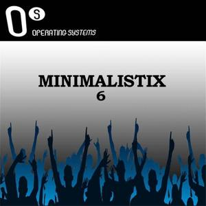Operating System presents Minimalistix, Vol. 6