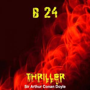 Sir Arthur Conan Doyle : B 24 (Collection Thriller, SF et suspense)