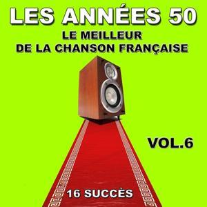 Les années 50, Vol. 6 (Le meilleur de la chanson française)