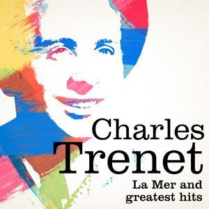 Charles Trenet : La mer and Greatest Hits