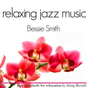 Bessie Smith Relaxing Jazz Music (Ambient Jazz music for relaxation)
