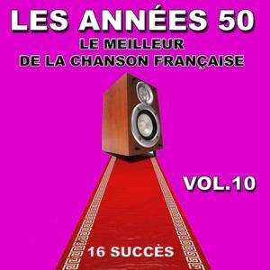 Les années 50 (Le meilleur de la chanson Française, vol. 10)