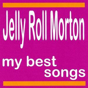 My Best Songs - Jelly Roll Morton