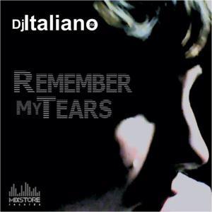 Dj Italiano - Remember My Tears