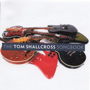 The Tom Shallcross Songbook