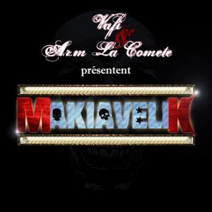 Vafi et A.R.M la comète présentent Makiavelik