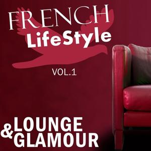 French Lifestyle - Lounge & Glamour, Vol.1