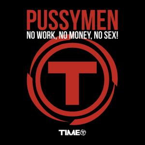No Work, No Money, No Sex!