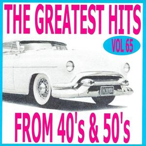 The Greatest Hits from 40's and 50's, Vol. 65