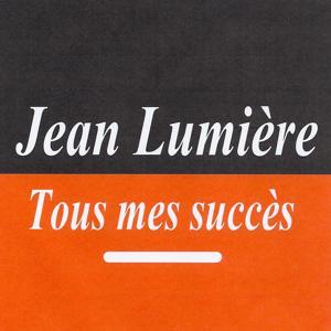 Tous mes succès - Jean Lumière