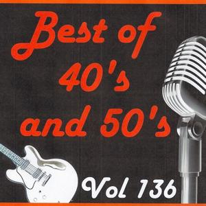 Best of 40's and 50's, Vol. 136