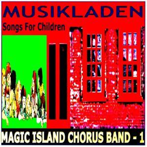 Magic Island Chorus Band, Vol. 1 (Musikladen)