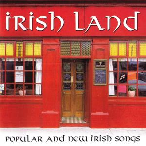 Irish Land (Popular And New Irish Songs)