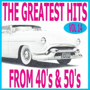 The Greatest Hits from 40's and 50's, Vol. 14
