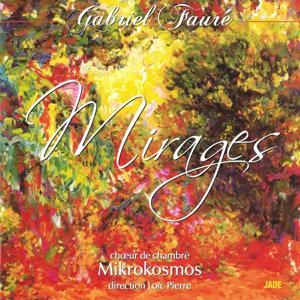 Gabriel Fauré : Mirages