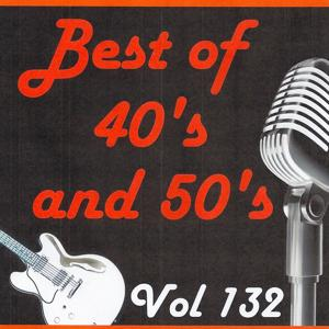 Best of 40's and 50's, Vol. 132