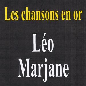 Les chansons en or - Léo Marjane