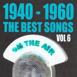 1940 - 1960 : The Best Songs, Vol. 6