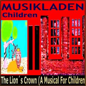 The Lion's Crown (A Musical for Children)