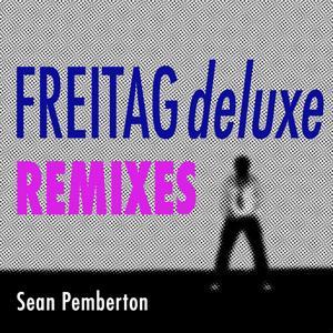Freitag Deluxe Remixes