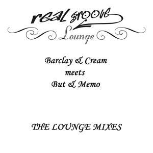 Barclay & Cream Meets But & Memo (The Lounge Mixes)