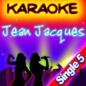 Jean Jacques (Versions karaoké)