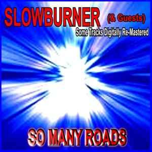 Slowburner and Guests - So Many Roads