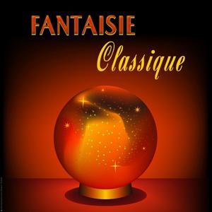 Fantaisie classique - Classics for Relaxing