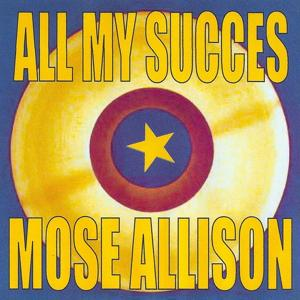 All My Succes - Mose Allison