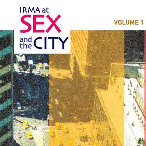 Irma At Sex and the City, Vol. 1