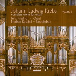 Johann Ludwig Krebs - complete works of organ Vol. 3