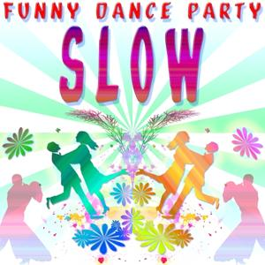 Funny Dance Party : Slow