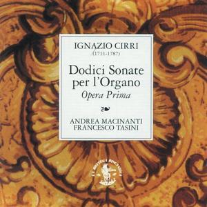 Cirri : Dodici Sonate per Organo, Op. 1 (London Welcker, 1763 ca. - Organo Callido, Cattedrale di Forlì, Italy)