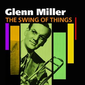 The Swing Of Things - Glenn Miller