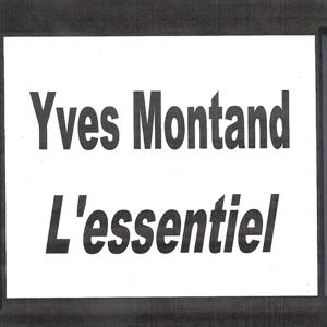 Yves Montand - L'essentiel
