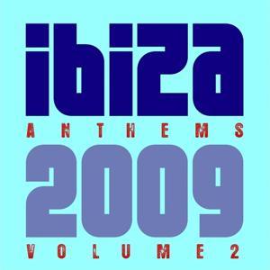 Ibiza Anthems 2009 Volume 2