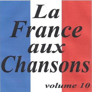 La France aux chansons volume 10