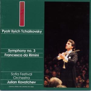 Pyotr Ilyitch Tchaikovsky : Symphony N° 3 / Francesca da Rimini